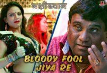Bloody Fool Jiya Song